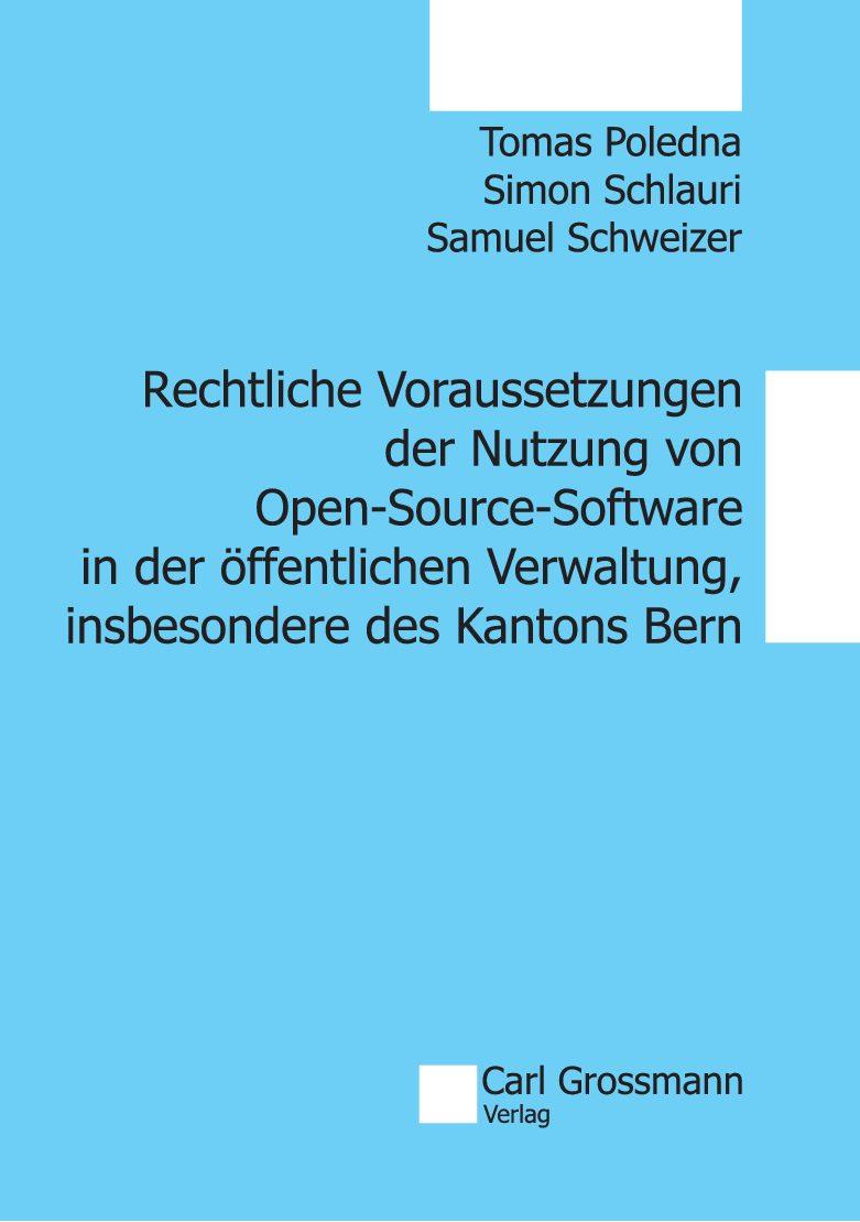 Rechtliche Voraussetzungen der Nutzung von Open-Source-Software in der öffentlichen Verwaltung, insbesondere des Kantons Bern